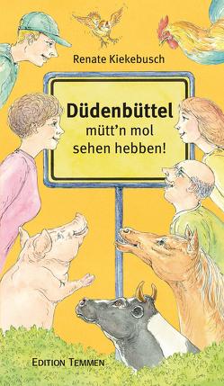 Düdenbüttel – mütt'n mol sehen hebben! von Fischer,  Peter, Kiekebusch,  Renate