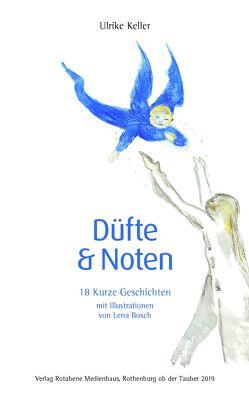 Düfte & Noten von Keller,  Dr. Ulrike