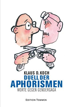 Duell der Aphorismen von Büttner,  Feliks, Koch,  Klaus D