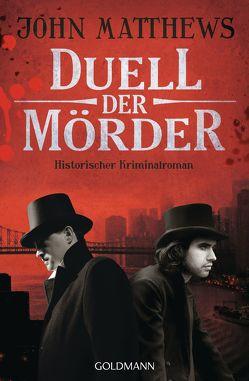 Duell der Mörder von Jakober,  Norbert, Matthews,  John