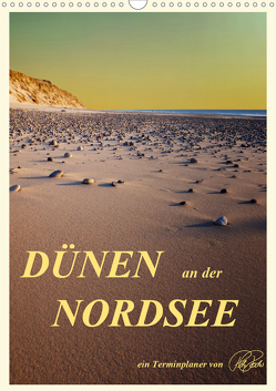 Dünen an der Nordsee – Planer (Wandkalender 2020 DIN A3 hoch) von Roder,  Peter