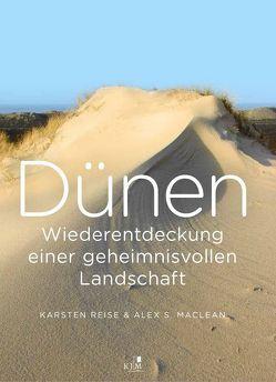 Dünen. Die Wiederentdeckung einer geheimnisvollen Landschaft von MacLean,  Alex S., Reise,  Karsten