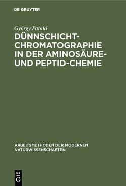 Dünnschichtchromatographie in der Aminosäure- und Peptid-Chemie von Pataki,  György