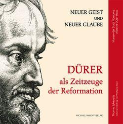 Dürer als Zeitzeuge der Reformation von Schauerte,  Thomas, Wüst,  Wolfgang