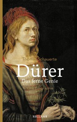 Dürer. Das ferne Genie von Schauerte,  Thomas