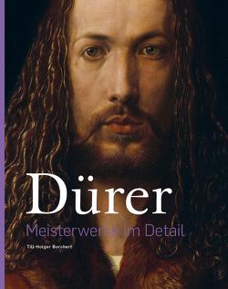 Dürer –Meisterwerke im Detail von Borchert,  Till-Holger, Dürer,  Albrecht