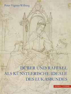 Dürer und Raffael von Vignau-Wilberg,  Peter