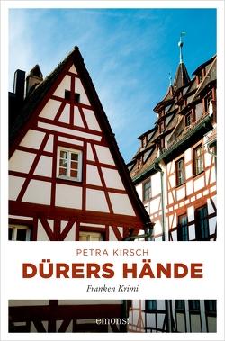 Dürers Hände von Kirsch,  Petra
