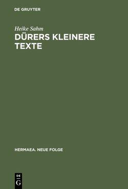 Dürers kleinere Texte von Sahm,  Heike