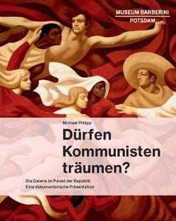 Dürfen Kommunisten träumen? von Philipp,  Michael
