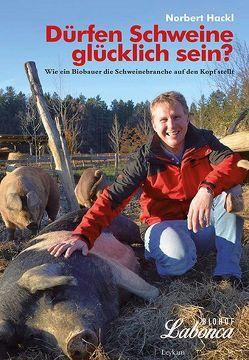 Dürfen Schweine glücklich sein? von Hackl,  Norbert