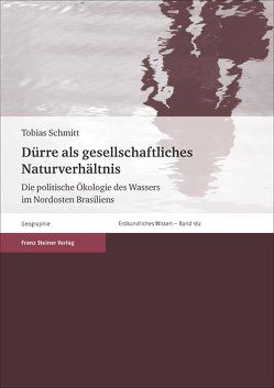 Dürre als gesellschaftliches Naturverhältnis von Schmitt,  Tobias
