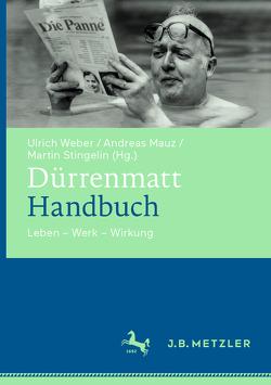 Dürrenmatt-Handbuch von Mauz,  Andreas, Stingelin,  Martin, Weber,  Ulrich