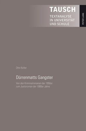 Dürrenmatts Gangster von Keller,  Otto