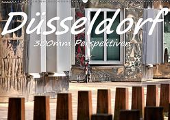 Düsseldorf – 300mm Perspektiven (Wandkalender 2019 DIN A2 quer) von Hackstein,  Bettina