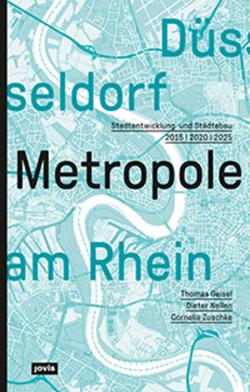 Düsseldorf. Metropole am Rhein von Geisel,  Thomas, Nellen,  Dieter, Zuschke,  Cornelia