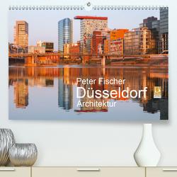Düsseldorf – Architektur (Premium, hochwertiger DIN A2 Wandkalender 2021, Kunstdruck in Hochglanz) von Fischer,  Peter