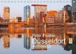 Düsseldorf – Architektur (Tischkalender 2019 DIN A5 quer) von Fischer,  Peter