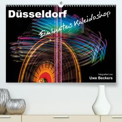 Düsseldorf – Ein buntes Kaleidoskop (Premium, hochwertiger DIN A2 Wandkalender 2021, Kunstdruck in Hochglanz) von Beckers,  Uwe