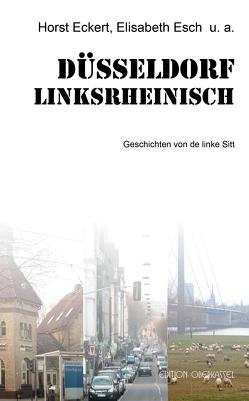 Düsseldorf linksrheinisch von Eckert,  Horst, Esch,  Elisabeth