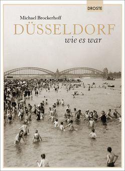 Düsseldorf wie es war von Brockerhoff,  Michael