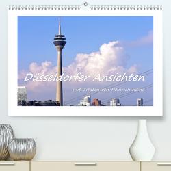 Düsseldorfer Ansichten mit Zitaten von Heinrich Heine (Premium, hochwertiger DIN A2 Wandkalender 2020, Kunstdruck in Hochglanz) von Hackstein,  Bettina