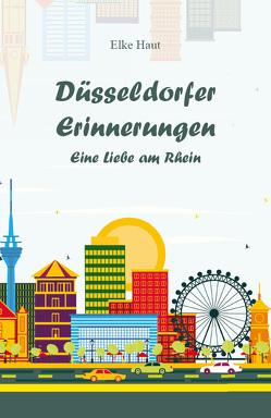 Düsseldorfer Erinnerungen von Haut,  Elke