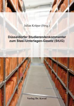 Düsseldorfer Studierendenkommentar zum Stasi-Unterlagen-Gesetz (StUG) von Krüper,  Julian