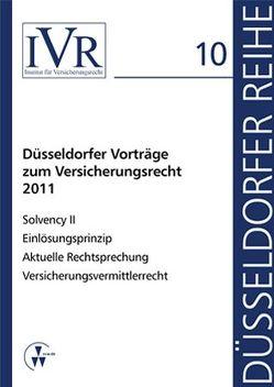 Düsseldorfer Vorträge zum Versicherungsrecht 2011 von Looschelders,  Dirk, Michael,  Lothar
