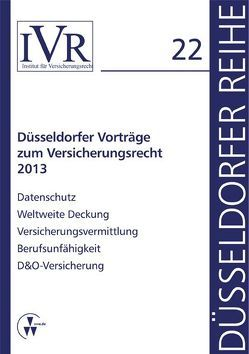 Düsseldorfer Vorträge zum Versicherungsrecht 2013 von Looschelders,  Dirk, Michael,  Lothar