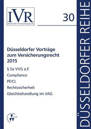 Düsseldorfer Vorträge zum Versicherungsrecht 2015 von Looschelders,  Dirk, Michael,  Lothar