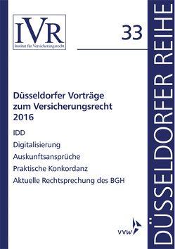 Düsseldorfer Vorträge zum Versicherungsrecht 2016 von Looschelders,  Dirk, Michael,  Lothar