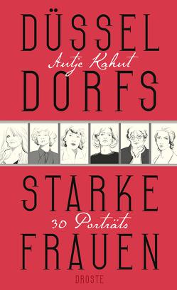 Düsseldorfs starke Frauen von Kahnt,  Antje