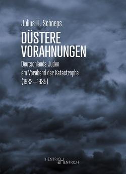 Düstere Vorahnungen von Schoeps,  Julius H.
