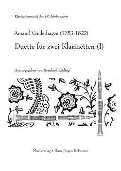 Duette für zwei Klarinetten (I) von Kösling,  Bernhard, Vanderhagen,  Armand