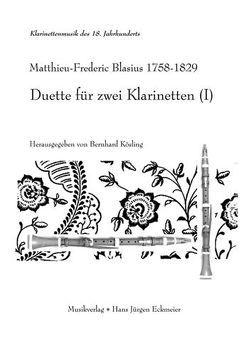 Duette für zwei Klarinetten (I) von Blasius,  Matthieu F, Kösling,  Bernhard