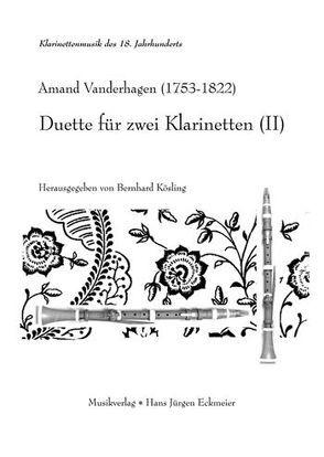 Duette für zwei Klarinetten (II) von Kösling,  Bernhard, Vanderhagen,  Armand
