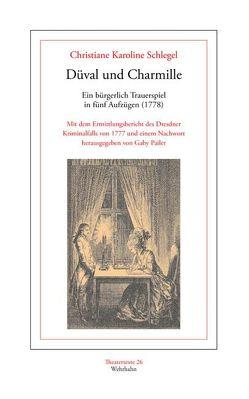 Düval und Charmille von Pailer,  Gaby, Schlegel,  Christiane Karoline