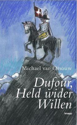 Dufour, Held wider Willen von Orsouw,  Michael van