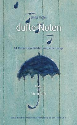 Dufte Noten von Keller,  Ulrike