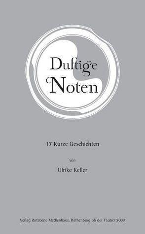 Duftige Noten von Keller,  Ulrike