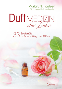 Duftmedizin der Liebe von Schasteen,  Maria L.