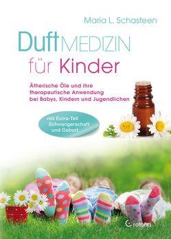 Duftmedizin für Kinder von Schasteen,  Maria L.