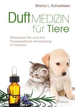 Duftmedizin für Tiere von Schasteen,  Maria L.