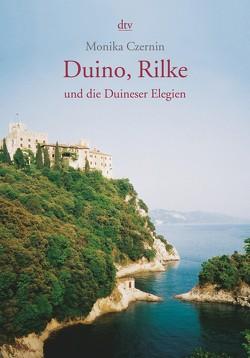 Duino, Rilke und die Duineser Elegien von Czernin,  Monika