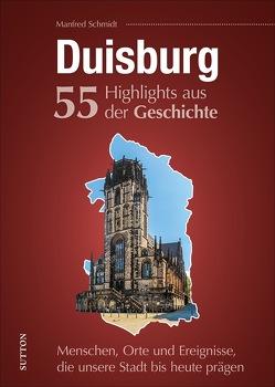Duisburg. 55 Highlights aus der Geschichte von Schmidt,  Manfred