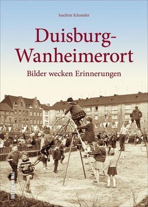 Duisburg-Wanheimerort von Schneider,  Joachim