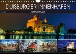 Duisburger Innenhafen (Wandkalender 2018 DIN A4 quer) von Probst,  Helmut
