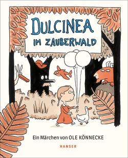 Dulcinea im Zauberwald von Könnecke,  Ole