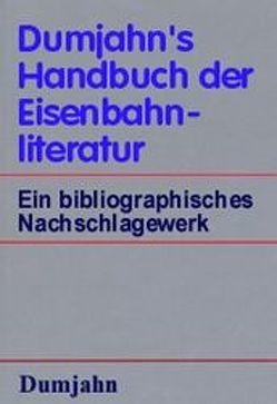 Dumjahn's Handbuch der Eisenbahnliteratur von Dumjahn,  Horst W